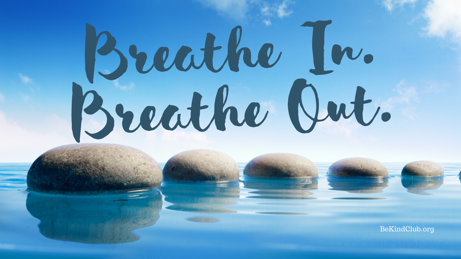 Breathe In Breathe Out Meditation Be Kind CLub